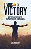 Living in Victory: 8 Spiritual Truths for Transformation and Renewal