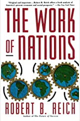 The Work of Nations: Preparing Ourselves for 21st Century Capitalis Kindle Edition