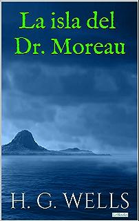 La Isla del Dr. Moreau (Coleção H.G. Wells) (Spanish Edition)