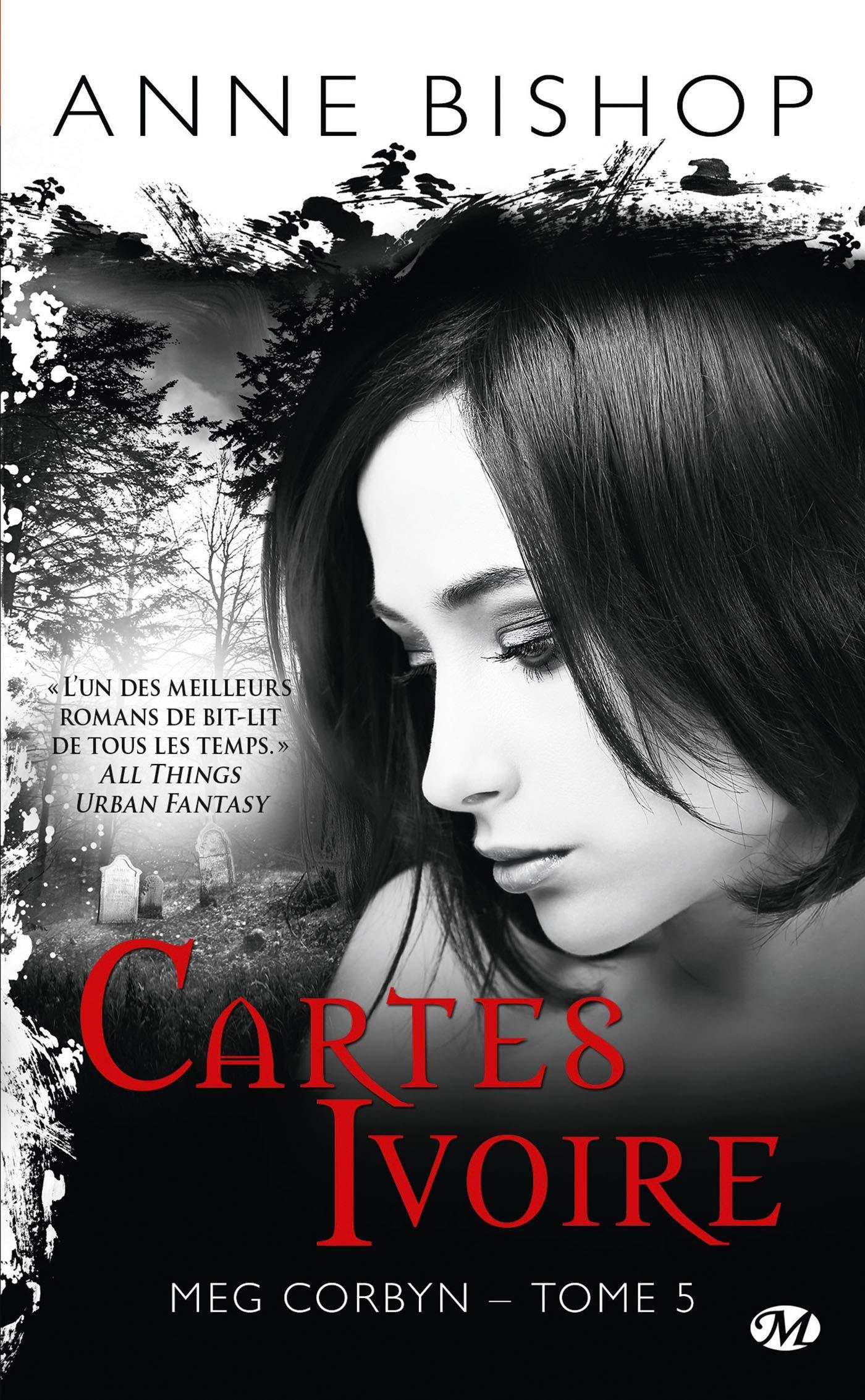 Meg Corbyn, T5 : Cartes ivoire Poche – 19 septembre 2018 Anne Bishop Milady 2811226907 Roman Sentimental paranormal