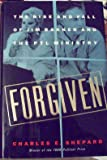 Forgiven: The Rise and Fall of Jim Bakker and the Ptl Ministry