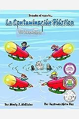 La Aventura de la Contaminación Plástica: ¡Di no! A la contaminación plástica (Duendes al rescate nº 1) (Spanish Edition) Kindle Edition
