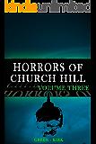 Horrors of Church Hill Volume 3