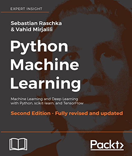Python Machine Learning: Machine Learning and Deep Learning with Python; scikit-learn; and TensorFlow; 2nd Edition