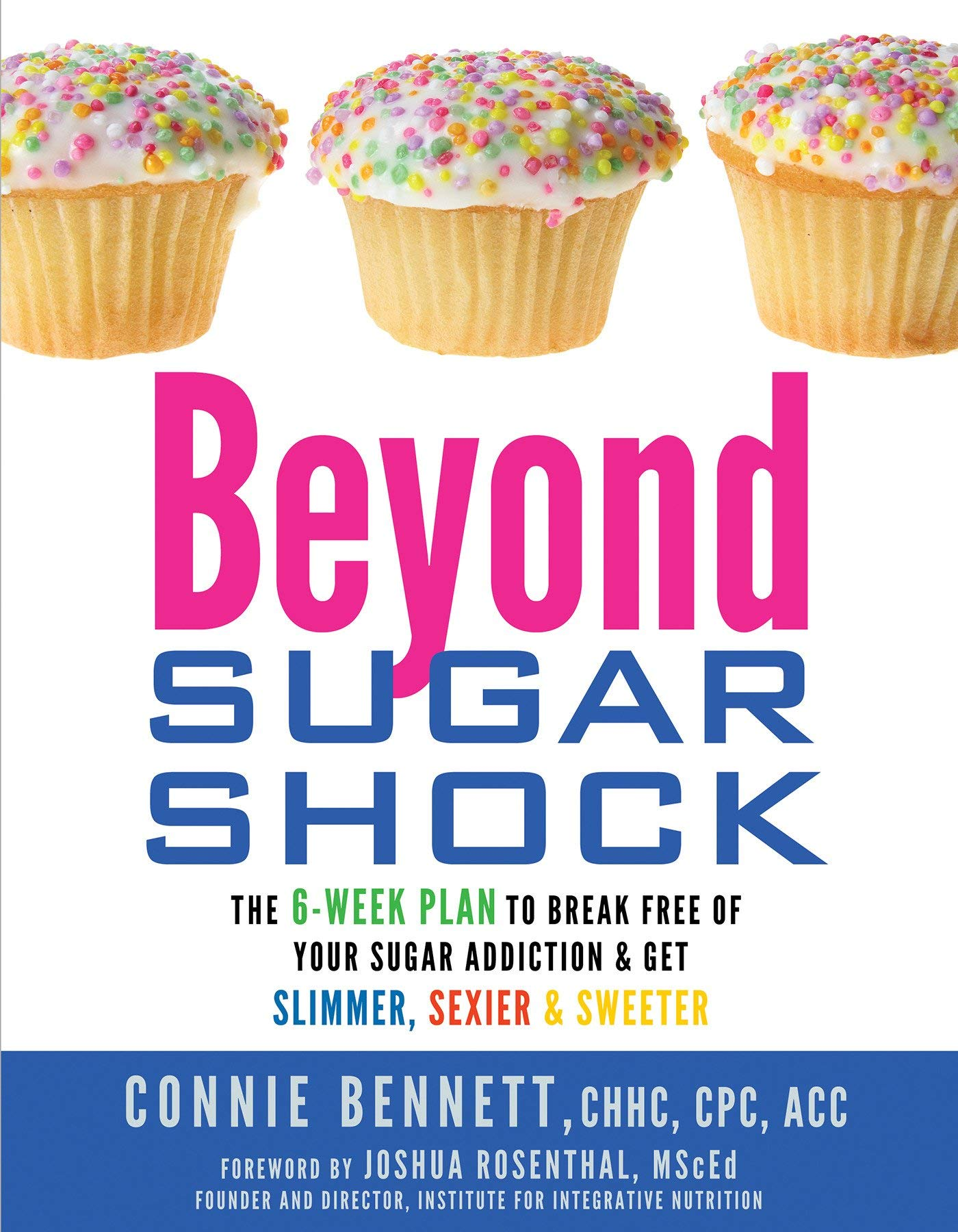 Download Beyond Sugar Shock: The 6-Week Plan to Break Free of Your Sugar Addiction & Get Slimmer, Sexier & Sweeter PDF