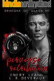 Perverse Retribution (The Dragons of Death MC Series Book 3)
