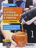 Nuovo a scuola di sala-bar e vendita. Per gli Ist. professionali alberghieri. Con e-book. Con espansione online: 1