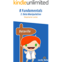 Data Manipulation in R (R Fundamentals Book 2)