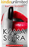 Kama Sutra: The Ultimate Sex Guide To Kama Sutra, Love Making and Sex Positions – Secret Techniques For Your Sex Life! (English Edition)