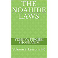 The Noahide Laws: Volume 2: Lessons 4-6 (English Edition)