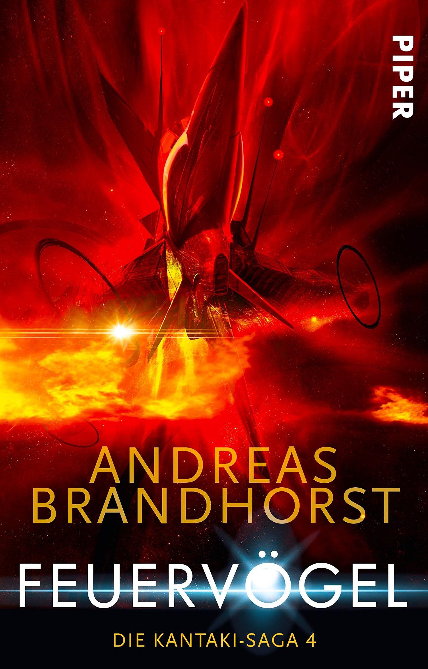 Feuervögel: Die Kantaki-Saga 04: Amazon.co.uk: Andreas Brandhorst:  9783492281249: Books