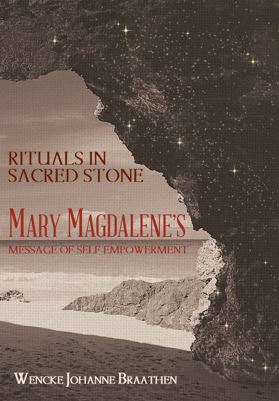 Read Online Rituals in Sacred Stone: Mary Magdalene's Message of Self Empowerment. pdf