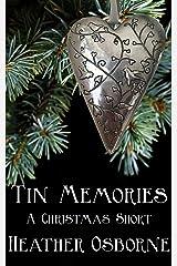 Tin Memories: A Christmas Short Story Kindle Edition