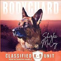 Bodyguard: Classified K-9 Unit Series, Book 5