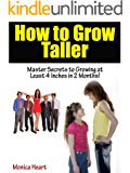"How to Grow Taller  ""Master Secrets to Growing at Least 4 Inches in 2 Months!"""
