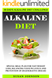 30-Dау Alkаlinе Diеt Chаllеngе: Special Meal Plan for Fаѕt Weight Lоѕѕ, Balancing Yоur pH Lеvеlѕ аnd Prеvеntiоn оf Degenerative Diѕеаѕе ..