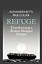 Refuge: Transforming a Broken Refugee System