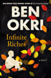 Infinite Riches: A Novel (The Famished Road Trilogy Book 3)