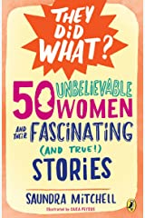 50 Unbelievable Women and Their Fascinating (and True!) Stories (They Did What?) Paperback
