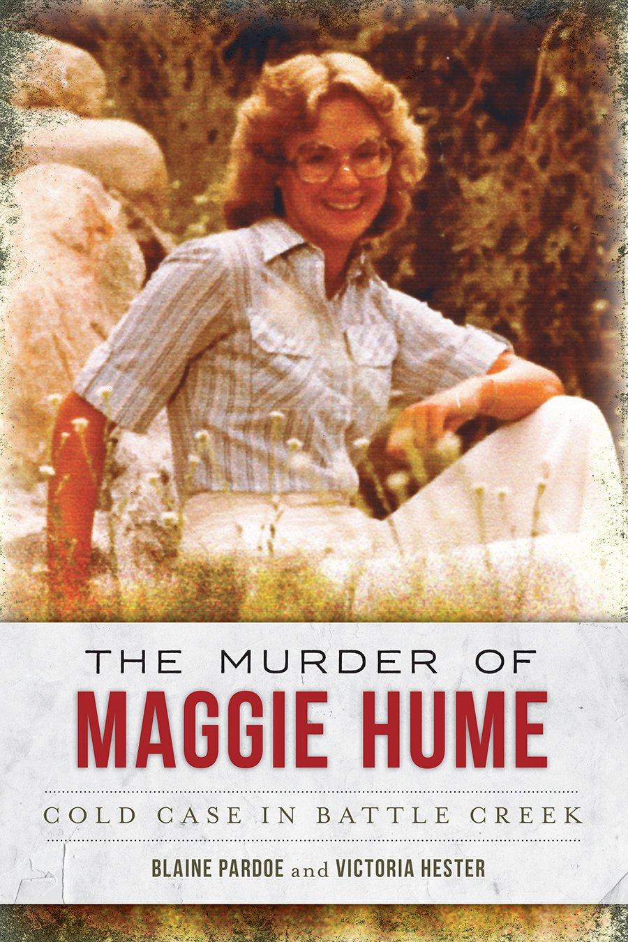 Download The Murder of Maggie Hume: Cold Case in Battle Creek (True Crime) pdf