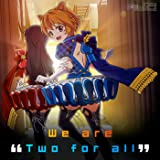 """We are """"Two for all"""" (モンストアニメ特別編「モンソニ!」劇中歌)"""