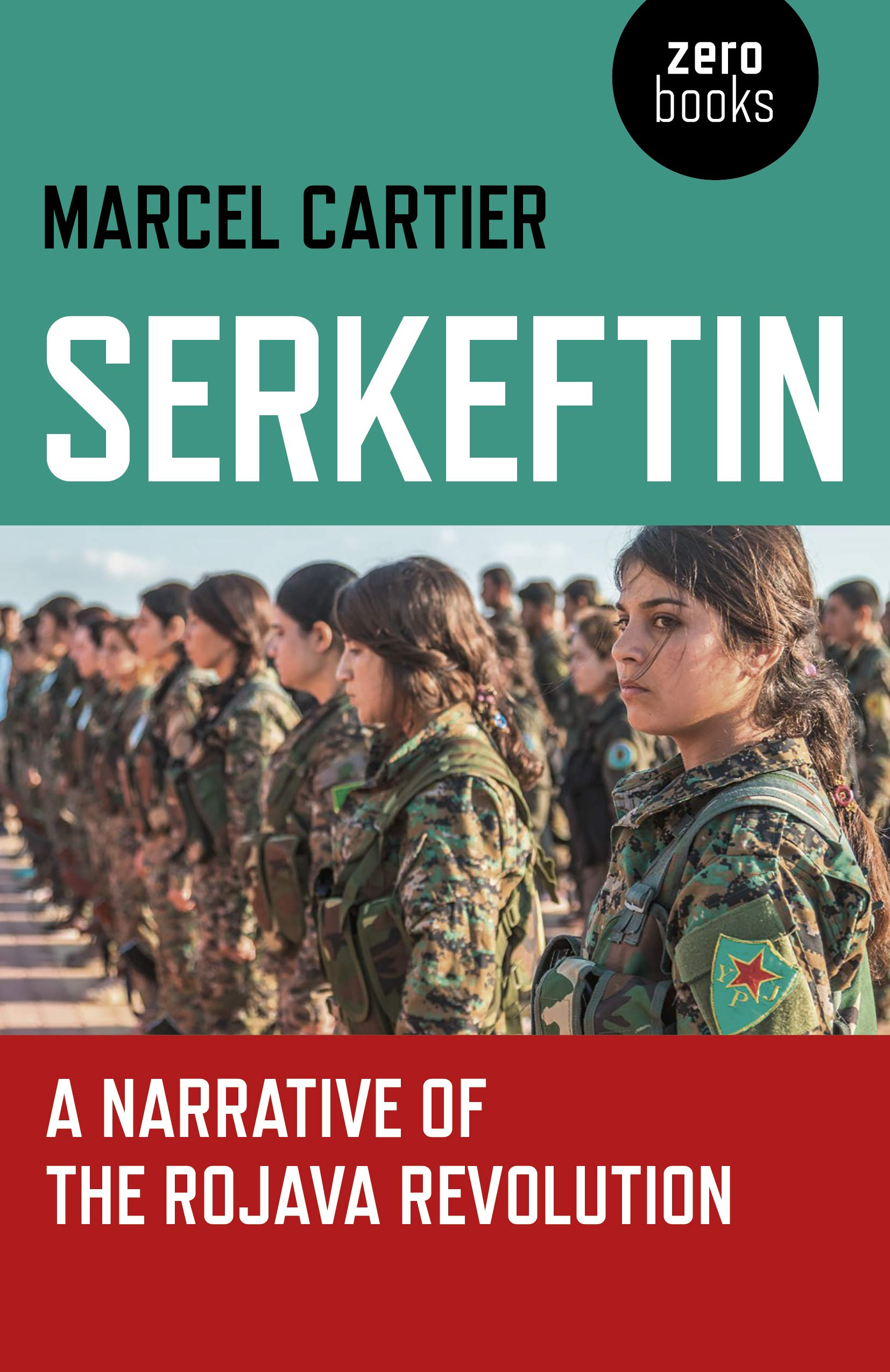 Serkeftin: A Narrative of the Rojava Revolution