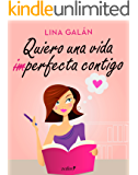Quiero una vida (im)perfecta contigo (Volumen independiente)