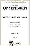 The Tales of Hoffmann, An Opera in Three Acts: For Solo and Orchestra with French and English Text (Chorus/Choral Score): 0 (Kalmus Edition)