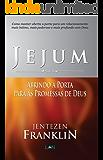 Jejum: Abrindo a Porta para as Promessas de Deus