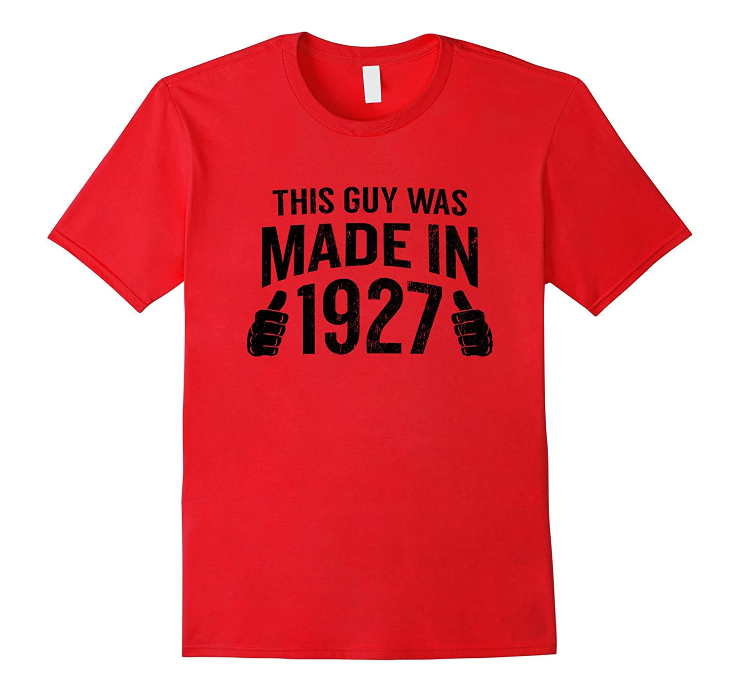 This Guy Was Made in 1927 Funny 90th Birthday T-Shirt-Rose