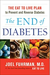 The End of Diabetes: The Eat to Live Plan to Prevent and Reverse Diabetes (Eat for Life) (English Edition) eBook Kindle