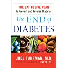 The End of Diabetes: The Eat to Live Plan to Prevent and Reverse Diabetes (Eat for Life)