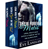 Their Furever Mates: Legal Wolf's Mate; Catch a Tiger by the Tail; The Alpha's Mate