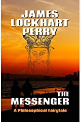 The Messenger: A Philosophical Fairytale (The Mike & Tuesday Comedy Hour Book 1) Kindle Edition