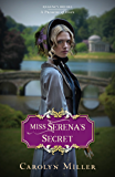 Miss Serena's Secret (Regency Brides: A Promise of Hope Book 2)