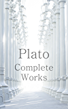 Plato: The Complete Works (31 Books) (Illustrated)