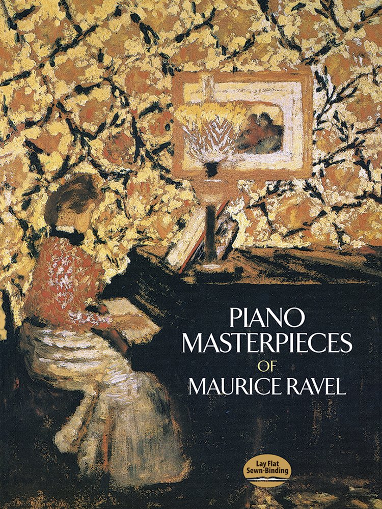 Piano Masterpieces of Maurice Ravel (Dover Music for Piano)