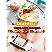 Diabetes - Tips for People Who Have Been Diagnosed