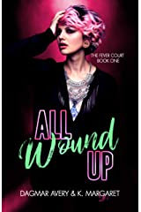 All Wound Up (The Fever Court Book 1) Kindle Edition