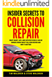 Insider Secrets to Collision Repair: What Smart, Safe, and Satisfied Vehicle and RV Owners Know About Collision Repair and Why It Matters (English Edition)