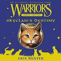Warriors Super Edition: SkyClan's Destiny: Warriors Super Edition, Book 3