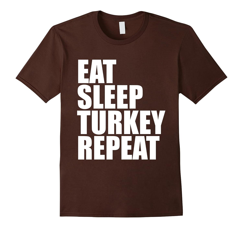Eat Sleep Turkey Repeat Funny Thanksgiving Fall Holiday Tee-Vaci