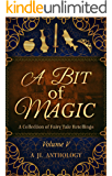 A Bit of Magic: A Collection of Fairy Tale Retellings (JL Anthology Book 5)