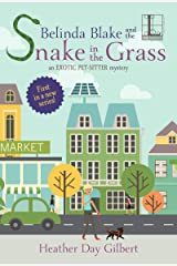 Belinda Blake and the Snake in the Grass (An Exotic Pet-Sitter Mystery Book 1) Kindle Edition