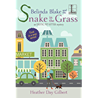 Belinda Blake and the Snake in the Grass (An Exotic Pet-Sitter Mystery Book 1)