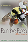 Bumble Bees of North America: An Identification Guide (Princeton Field Guides Book 89)