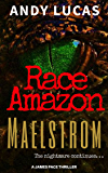 RACE AMAZON: Maelstrom (James Pace novels Book 2)