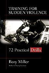 Training for Sudden Violence: 72 Practical Drills Paperback