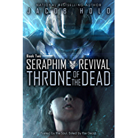 Throne of the Dead: A Mecha Sci Fi Adventure (Seraphim Revival Book 2)