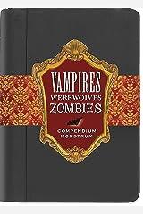Vampires, Werewolves, Zombies: Compendium Monstrum Kindle Edition